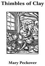 Thimbles of Clay w/Appendix